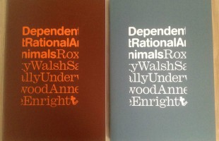 Catalogue for Dependent Rational Animals with Anne Enright